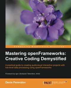 Mastering openFrameworks: Creative Coding Demystified (Paperback)-cover