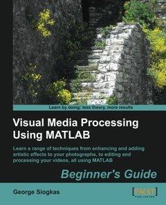 Visual Media Processing Using Matlab Beginner's Guide-cover