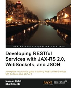 Developing RESTful Services with JAX-RS 2.0, WebSockets, and JSON-cover