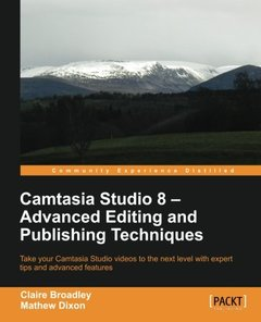 Camtasia Studio 8  - Advanced Editing and Publishing Techniques-cover