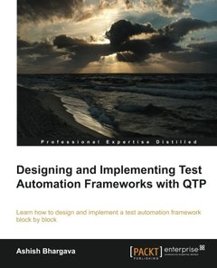Designing and Implementing Test Automation Frameworks with QTP-cover