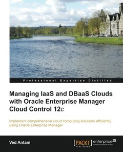 Managing IaaS and DBaaS Clouds with Oracle Enterprise Manager Cloud Control 12c-cover