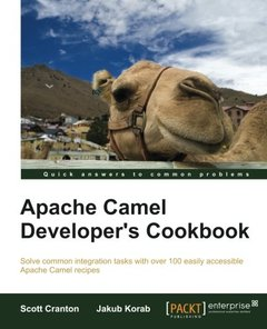 Apache Camel Developer's Cookbook (Solve Common Integration Tasks With Over 100 Easily Accessible Apache Camel Recipes)-cover