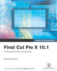 Apple Pro Training Series: Final Cut Pro X 10.1: Professional Post-Production (Paperback)-cover