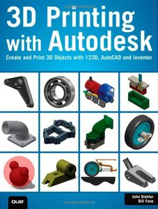 3D Printing with Autodesk: Create and Print 3D Objects with 123D, AutoCAD and Inventor (Paperback)-cover