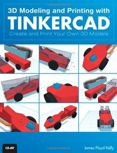 3D Modeling and Printing with Tinkercad: Create and Print Your Own 3D Models (Paperback)-cover
