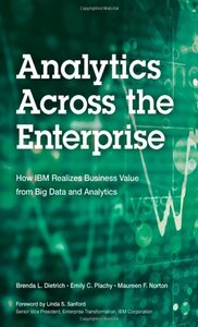 Analytics Across the Enterprise: How IBM Realizes Business Value from Big Data and Analytics (Paperback)-cover