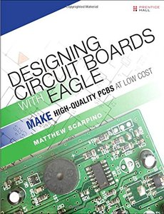 Designing Circuit Boards with EAGLE: Make High-Quality PCBs at Low Cost (Paperback)-cover
