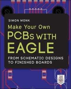 Make Your Own PCBs with EAGLE: From Schematic Designs to Finished Boards (Paperback)-cover