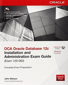 OCA Oracle Database 12c Installation and Administration Exam Guide (Exam 1Z0-062), 2/e (Paperback)-cover