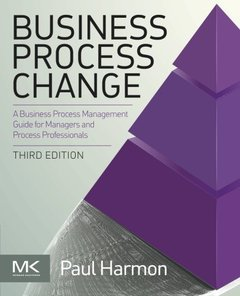 Business Process Change, 3/e : A Business Process Management Guide for Managers and Process Professionals (Paperback)-cover