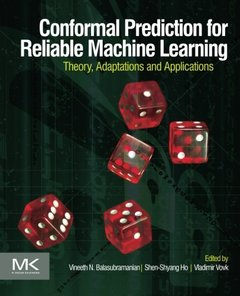 Conformal Prediction for Reliable Machine Learning: Theory, Adaptations and Applications (Paperback)