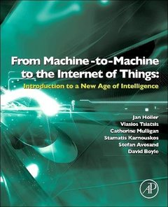 From Machine-to-Machine to the Internet of Things: Introduction to a New Age of Intelligence (Hardcover)-cover