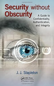 Security without Obscurity: A Guide to Confidentiality, Authentication, and Integrity (Hardcover)-cover