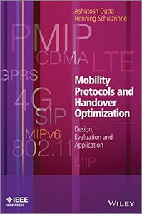 Mobility Protocols and Handover Optimization: Design, Evaluation and Application (Hardcover)-cover