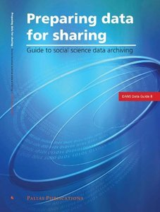 Preparing Data for Sharing: Guide to Social Science Data Archiving (Paperback)
