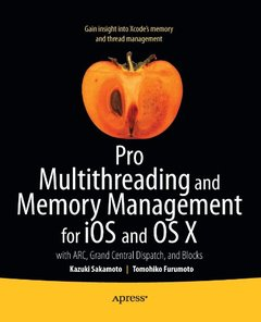 Pro Multithreading and Memory Management for iOS and OS X: with ARC, Grand Central Dispatch, and Blocks (Paperback)