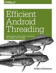 Efficient Android Threading: Asynchronous Processing Techniques for Android Applications (Paperback)-cover