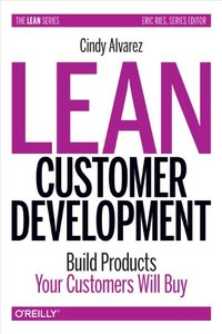 Lean Customer Development: Building Products Your Customers Will Buy (Hardcover)-cover