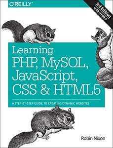 Learning PHP, MySQL, JavaScript, CSS & HTML5: A Step-by-Step Guide to Creating Dynamic Websites, 3/e (Paperback)-cover