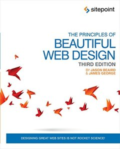 The Principles of Beautiful Web Design: Designing Great Web Sites is Not Rocket Science! 3rd Edition -cover