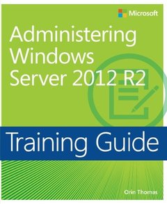 Administering Windows Server 2012 R2 Training Guide: MCSA 70-411 (Paperback)-cover