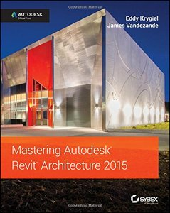 Mastering Autodesk Revit Architecture 2015: Autodesk Official Press (Paperback)-cover