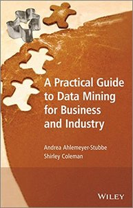 A Practical Guide to Data Mining for Business and Industry (Hardcover)-cover