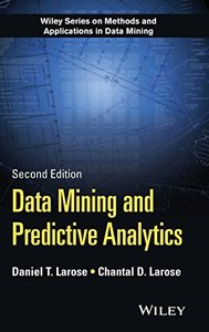 Data Mining Methods and Models (Wiley Series on Methods and Applications in Data Mining)