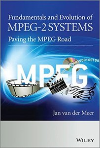 Fundamentals and Evolution of MPEG-2 Systems: Paving the MPEG Road (Hardcover)