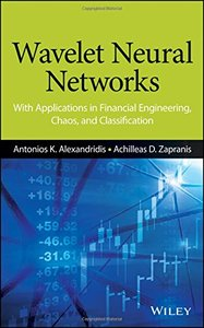 Wavelet Neural Networks: With Applications in Financial Engineering, Chaos, and Classification (Hardcover)