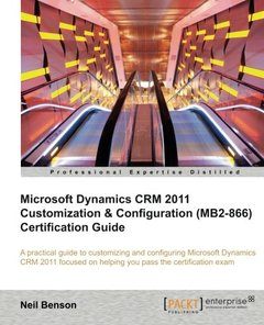 Microsoft Dynamics CRM 2011 Customization & Configuration (MB2-866) Certification Guide-cover