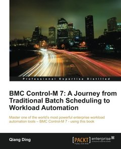 BMC Control-M 7: A Journey from Traditional Batch Scheduling to Workload Automation-cover