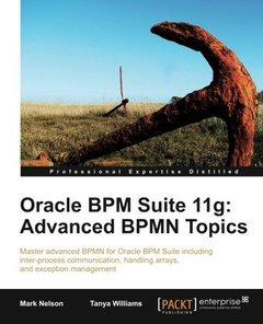 Oracle BPM Suite 11g: Advanced BPMN Topics-cover