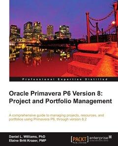 Oracle Primavera P6 Version 8: Project and Portfolio Management-cover