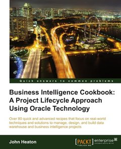 Business Intelligence Cookbook: A Project Lifecycle Approach Using Oracle Technology-cover