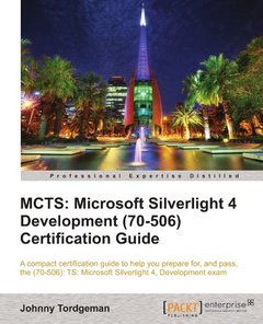 MCTS: Microsoft Silverlight 4 Development (70-506) Certification Guide-cover