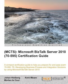 (MCTS): Microsoft BizTalk Server 2010 (70-595) Certification Guide-cover