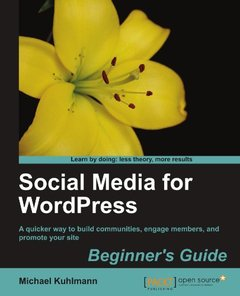 Social Media for WordPress: Build Communities, Engage Members and Promote Your Site (Open Source: Community Experience Distilled)-cover