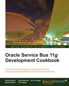 Oracle Service Bus 11g Development Cookbook-cover