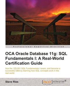 OCA Oracle Database 11g: SQL Fundamentals I: A Real World Certification Guide (1ZO-051)-cover