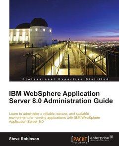 IBM WebSphere Application Server 8.0 Administration Guide (Paperback)