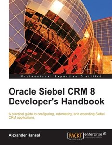 Oracle Siebel CRM 8 Developer's Handbook-cover