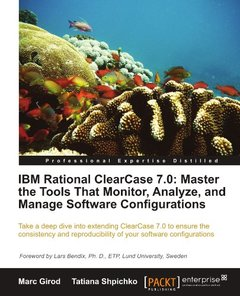 IBM Rational ClearCase 7.0: Master the Tools That Monitor, Analyze, and Manage Software Configurations-cover