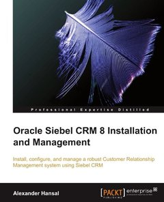 Oracle Siebel CRM 8 Installation and Management-cover