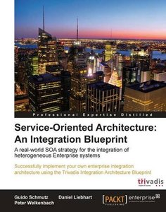 Service Oriented Architecture: An Integration Blueprint (Professional Expertise Distilled)-cover
