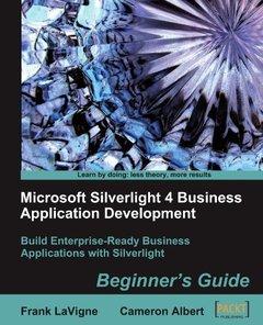 Microsoft Silverlight 4 Business Application Development: Beginner's Guide-cover