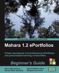 Mahara 1.2 E-Portfolios: Beginner's Guide