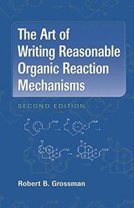 The Art of Writing Reasonable Organic Reaction Mechanisms (Hardcover)