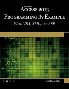 Microsoft Access 2013 Programming by Example with VBA, XML, and ASP (Paperback)-cover